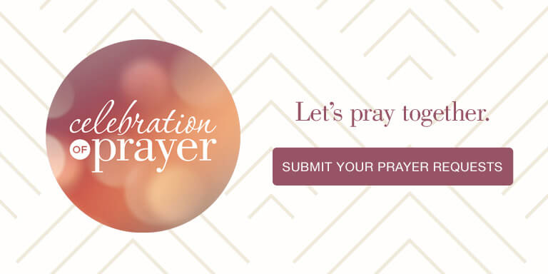 Celebration of Prayer Submit Your Prayer Requests