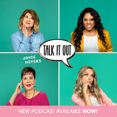 Joyce Meyer's Talk if Out Podcast