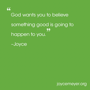 Expect Something Good to Happen! | Everyday Answers - Joyce