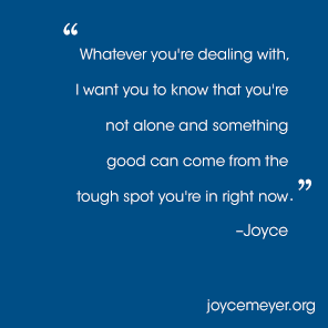 Getting Through Hard Times Quotes| Joyce Meyer Ministries
