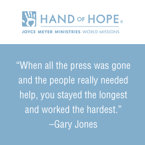 """When all the press was gone and the people really needed help, you stayed the longest and worked the hardest."" –Gary Jones"