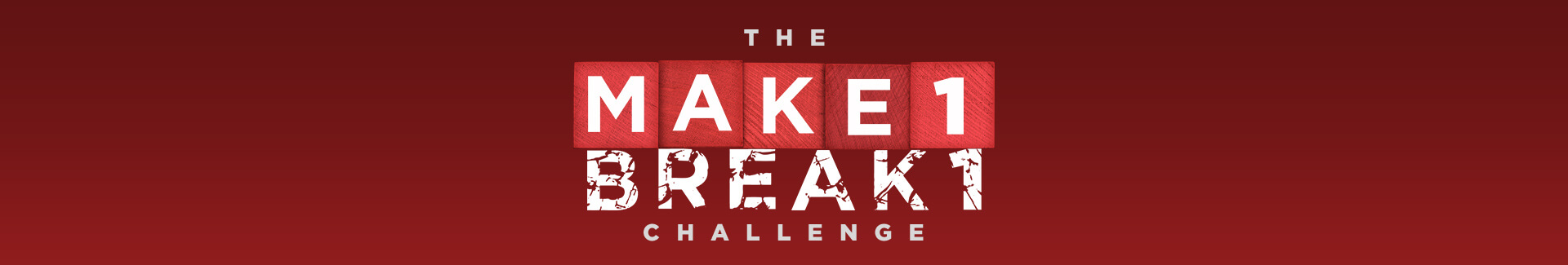 Make 1 Break 1