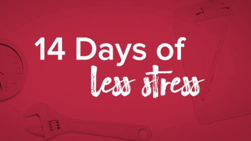 14 Days of Less Stress