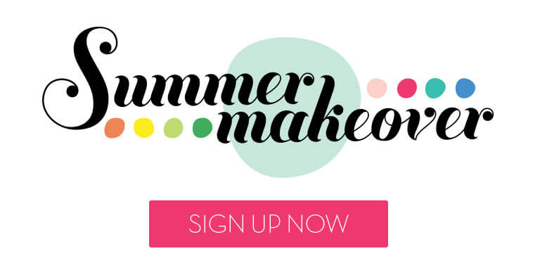 Summer Makeover - Sign up now