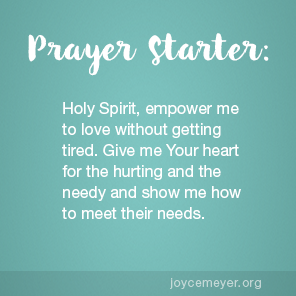 JANUARY 18, 2018 Loving Without Getting Tired - by Joyce Meyer