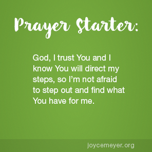 Joyce Meyer Devotional FEBRUARY 06, 2018 Step Out and Find Out