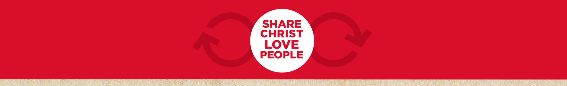 Sharing Christ, Loving People